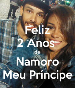 Poster: Feliz 2 Anos  de Namoro Meu Príncipe