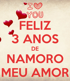 Poster: FELIZ 3 ANOS DE NAMORO MEU AMOR