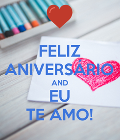 Poster: FELIZ ANIVERSÁRIO AND EU TE AMO!