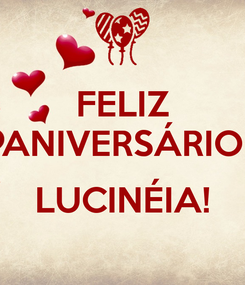 Poster: FELIZ ANIVERSÁRIO  LUCINÉIA!