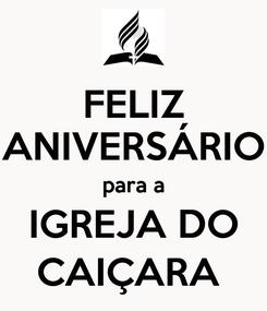 Poster: FELIZ ANIVERSÁRIO para a IGREJA DO CAIÇARA