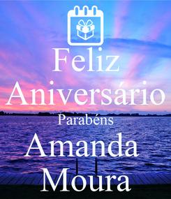 Poster: Feliz Aniversário Parabéns Amanda  Moura