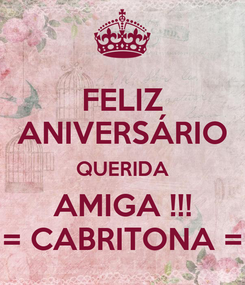 Poster: FELIZ ANIVERSÁRIO QUERIDA AMIGA !!! = CABRITONA =