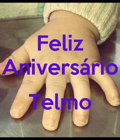 Poster: Feliz Aniversário  Telmo