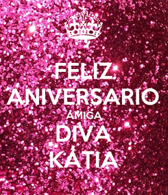 Poster: FELIZ ANIVERSARIO AMIGA DIVA KÁTIA