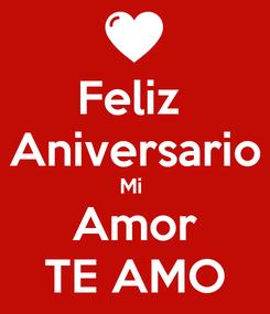 Poster: Feliz  Aniversario Mi  Amor TE AMO