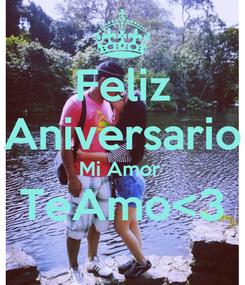 Poster: Feliz Aniversario Mi Amor  TeAmo<3