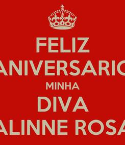 Poster: FELIZ ANIVERSARIO MINHA DIVA ALINNE ROSA