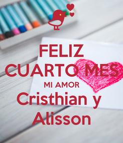 Poster: FELIZ CUARTO MES MI AMOR Cristhian y  Alisson
