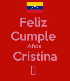 Poster: Feliz  Cumple  Años  Cristina 😁