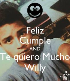 Poster: Feliz Cumple AND Te quiero Mucho Willy