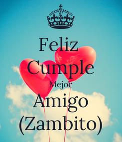 Poster: Feliz  Cumple Mejor Amigo (Zambito)