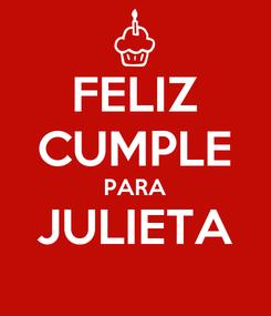 Poster: FELIZ CUMPLE PARA JULIETA