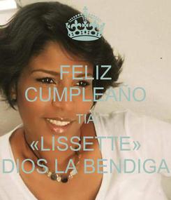 Poster: FELIZ CUMPLEAÑO TIA «LISSETTE» DIOS LA BENDIGA
