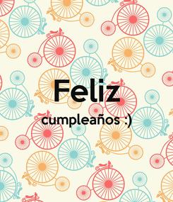 Poster:  Feliz cumpleaños :)