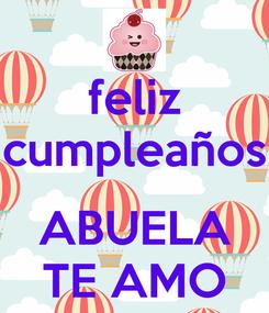 Poster: feliz cumpleaños  ABUELA TE AMO