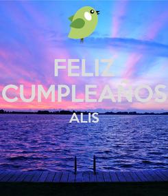 Poster: FELIZ CUMPLEAÑOS ALIS