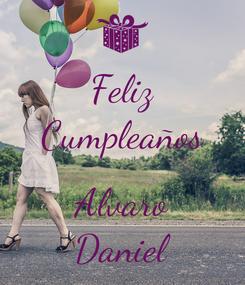 Poster: Feliz Cumpleaños  Alvaro Daniel