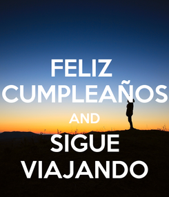 Poster: FELIZ  CUMPLEAÑOS AND SIGUE VIAJANDO