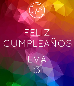 Poster: FELIZ CUMPLEAÑOS  EVA :3