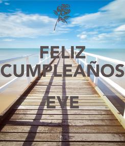 Poster: FELIZ CUMPLEAÑOS  EVE