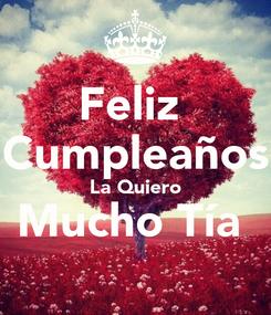 Poster: Feliz  Cumpleaños La Quiero Mucho Tía