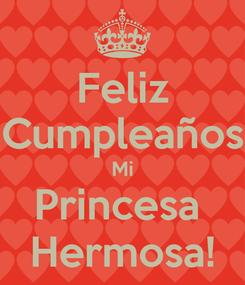 Poster: Feliz Cumpleaños Mi Princesa  Hermosa!