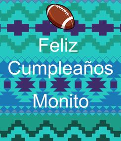 Poster: Feliz  Cumpleaños  Monito
