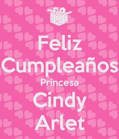 Poster: Feliz Cumpleaños Princesa Cindy Arlet
