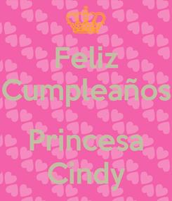 Poster: Feliz Cumpleaños  Princesa Cindy