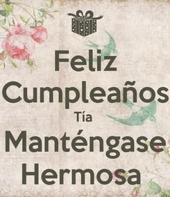 Poster: Feliz Cumpleaños Tía  Manténgase Hermosa