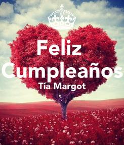 Poster: Feliz  Cumpleaños Tía Margot