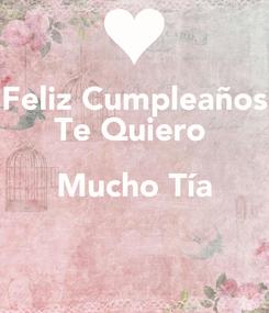 Poster: Feliz Cumpleaños Te Quiero  Mucho Tía