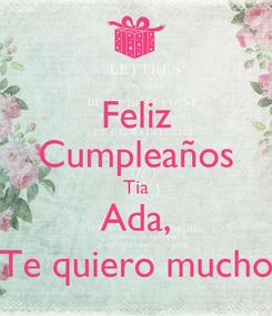 Poster: Feliz Cumpleaños Tia Ada, Te quiero mucho