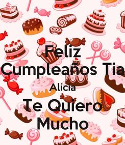 Poster: Feliz Cumpleaños Tia Alicia Te Quiero Mucho