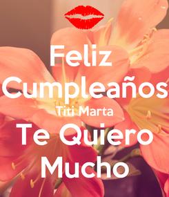 Poster: Feliz  Cumpleaños Titi Marta Te Quiero Mucho