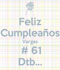 Poster: Feliz Cumpleaños Vargas  # 61 Dtb...