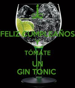 Poster: FELIZ CUMPLEAÑOS Y TÓMATE UN GIN TONIC