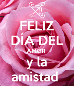 Poster: FELIZ DÍA DEL AMOR  y la amistad