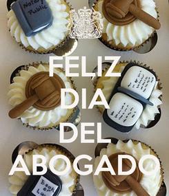 Poster: FELIZ DIA  DEL ABOGADO