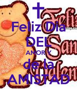 Poster: Feliz Dia DEL AMOR Y de la AMISTAD