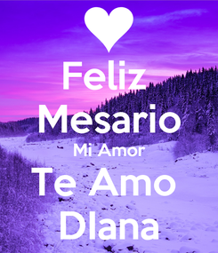 Poster: Feliz  Mesario Mi Amor Te Amo  DIana