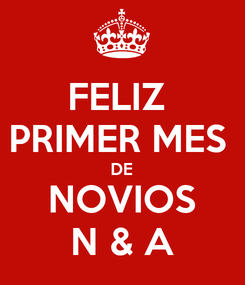 Poster: FELIZ  PRIMER MES  DE NOVIOS N & A