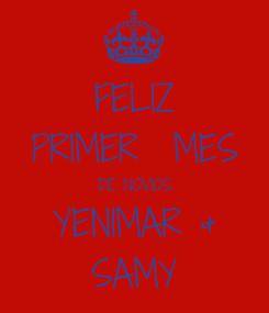 Poster: FELIZ PRIMER  MES DE NOVIOS YENIMAR & SAMY