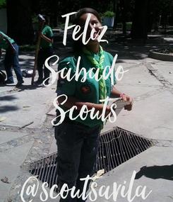 Poster: Feliz Sábado Scouts  @scoutsavila