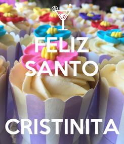 Poster: FELIZ SANTO   CRISTINITA