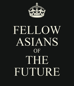 Poster: FELLOW ASIANS OF THE FUTURE