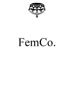 Poster:  FemCo.
