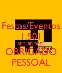 Poster: Festas/Eventos 1.501 SEGUIDORES OBRIGADO PESSOAL