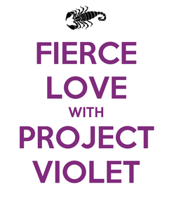Poster: FIERCE LOVE WITH PROJECT VIOLET